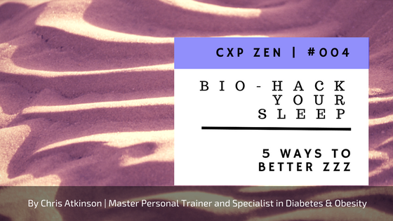 Bio-hack Your Sleep - 5 Ways to Better ZZZs