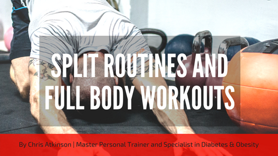 Spilt routines and Full Body Workouts Blog Graphic