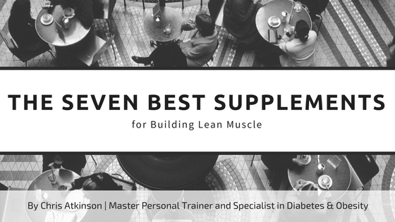 The Seven Best Supplements for Building Lean Muscle Blog Graphic