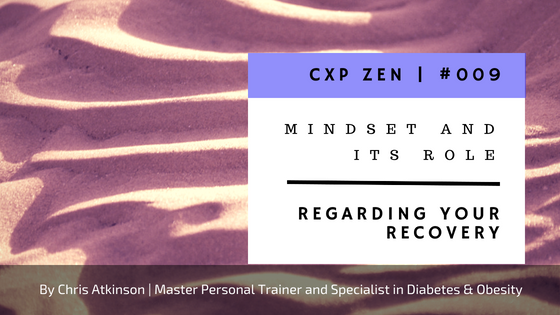 Mindset and Its Role Regarding Your Recovery