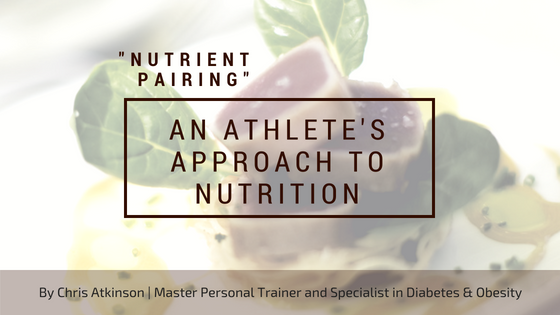 Nutrient Pairing - An Athlete's Approach to Nutrition