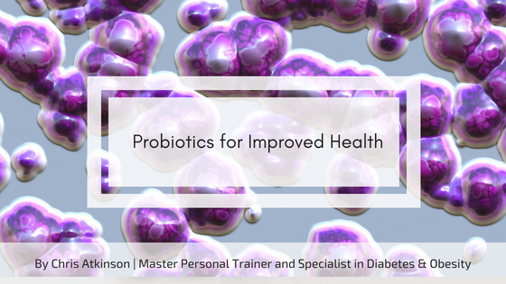 Probiotics for Improved Health