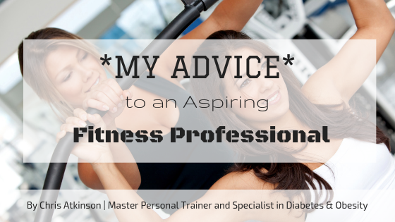 My Advice to an Aspiring Fitness Professional Blog Graphic